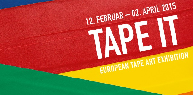 12. Februar – 02. April 2015: European Tape Art Exhibition